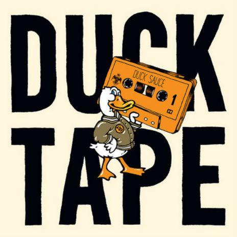 Duck Sauce - Duck Tape