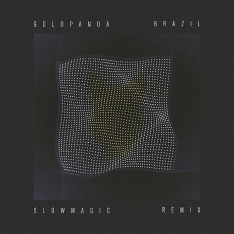 Gold Panda - Brazil (Slow Magic Remix)