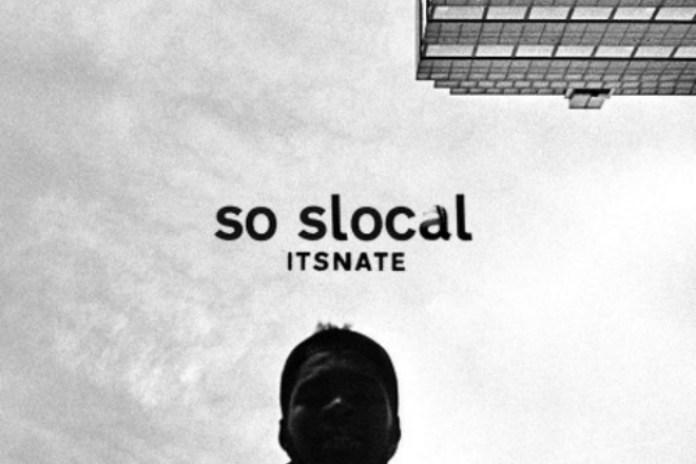 HYPETRAK Premiere: ItsNate - So Slocal (Mixtape)