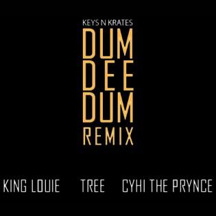 Keys N Krates featuring King Louie, Tree & Cyhi The Prynce - Dum Dee Dum (Vocal Remix)