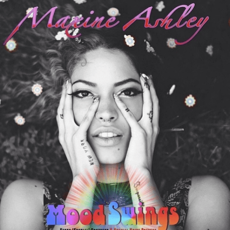 Maxine Ashley - MOOD SWINGs (EP/Mixtape)