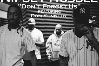 Nipsey Hussle featuring Dom Kennedy - Don't Forget Us