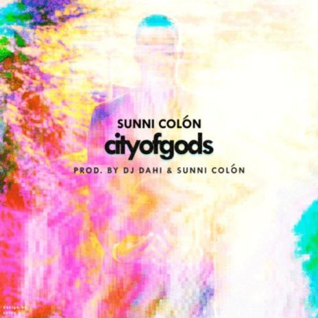 Sunni Colón – City of Gods (Produced by DJ Dahi)