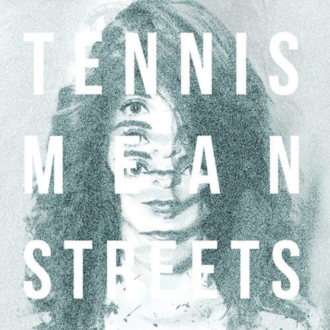 Tennis - Mean Streets