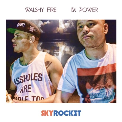 HYPETRAK Premiere: Walshy Fire (of Major Lazer) & DJ Power - Skyrocket