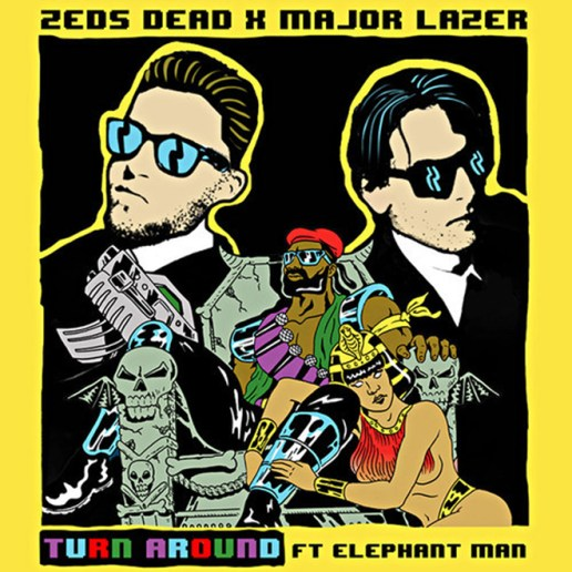 Zeds Dead & Major Lazer featuring Elephant Man - Turn Around