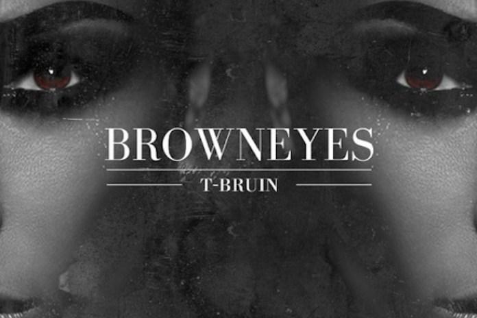 T-Bruin - Brown Eyes