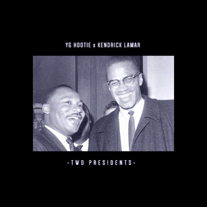 YG Hootie featuring Kendrick Lamar – Two Presidents