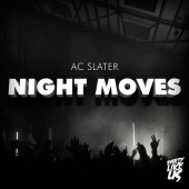 AC Slater – Night Moves (EP)