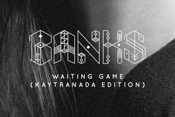 Banks - Waiting Game (Kaytranada Edition)