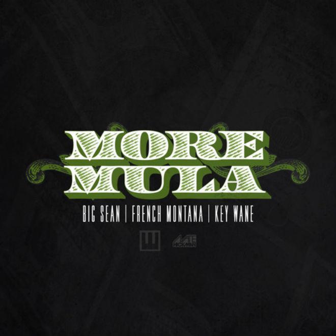 Big Sean featuring French Montana - More Mula (KeY Wane Remix)