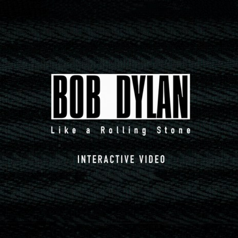 "Bob Dylan's ""Like A Rolling Stone"" Released As Interactive Video"