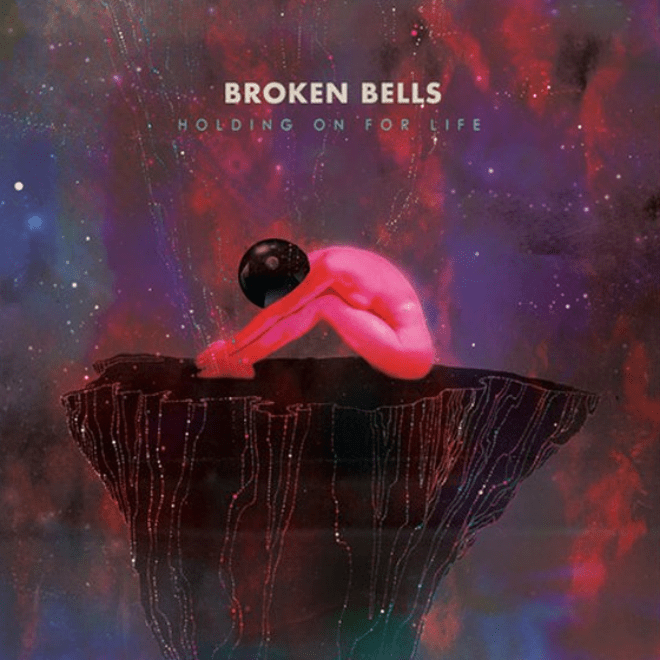 Broken Bells (Danger Mouse & James Mercer) – Holding On For Life