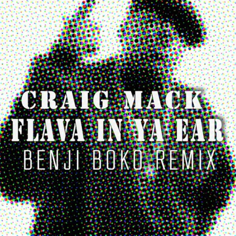 Craig Mack - Flava In Ya Ear (Benji Boko Remix)