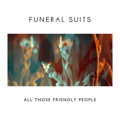 Funeral Suits - All Those Friendly People (Nat Walker Remix)