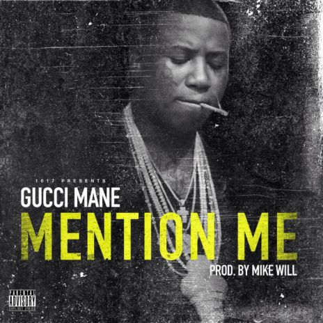 Gucci Mane – #MentionMe (Produced by Mike WiLL Made It)
