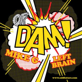 Mike G featuring Left Brain - DAM