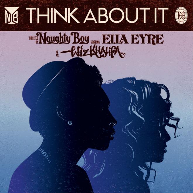 Naughty Boy featuring Wiz Khalifa & Ella Eyre - Think About It (TWRK Remix)