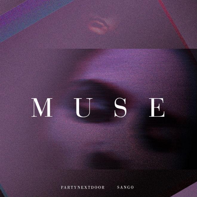 PARTYNEXTDOOR – Muse (Sango Remix)