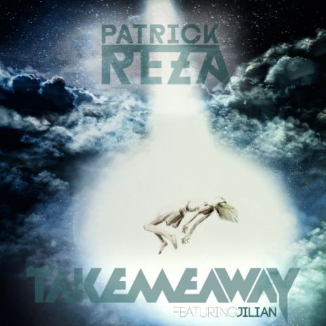 PatrickReza featuring Jilian - Take Me Away