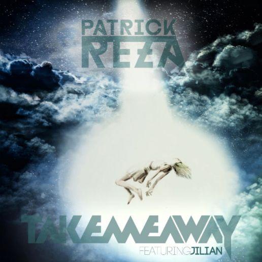 PatrickReza featuring Jilian - Take Me Away
