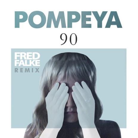 Pompeya - 90 (Fred Falke Remix)