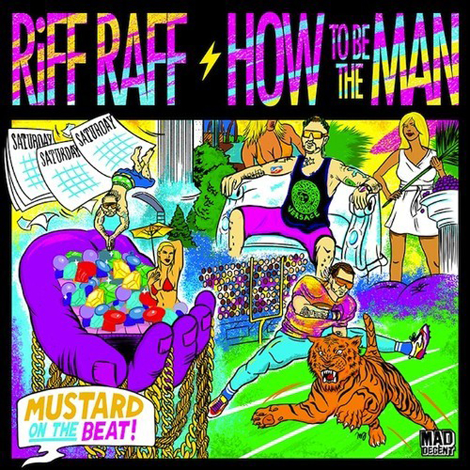 RiFF RAFF - How To Be The Man (Produced by DJ Mustard)