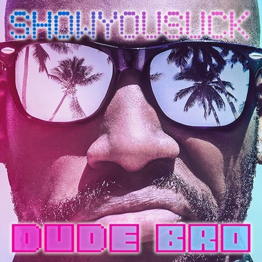 ShowYouSuck - Dude Bro (EP)