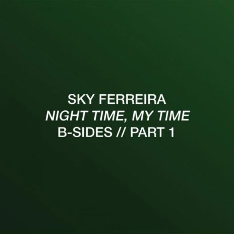 Sky Ferreira Releases Three Songs Off Her 'Night Time, My Time: B-sides, Pt. 1 EP'