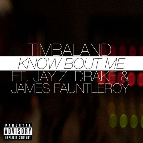 Timbaland featuring Jay Z, Drake & James Fauntleroy  - Know Bout Me