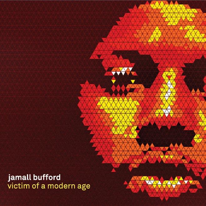 Jamall Bufford - Victim of a Modern Age (Album Stream)