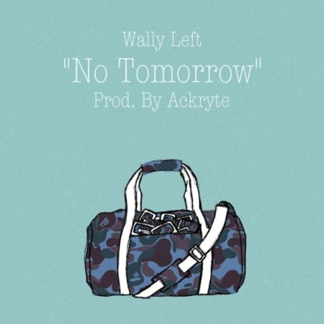 Wally Left - No Tomorrow