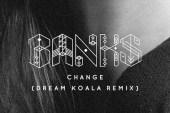 BANKS - Change (Dream Koala Remix)