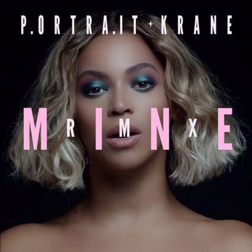 Beyoncé featuring Drake - Mine (Portrait & Krane Remix)