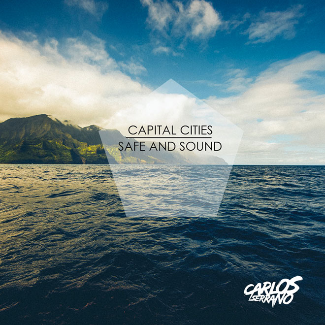 Capital Cities - Safe And Sound (Carlos Serrano Remix)