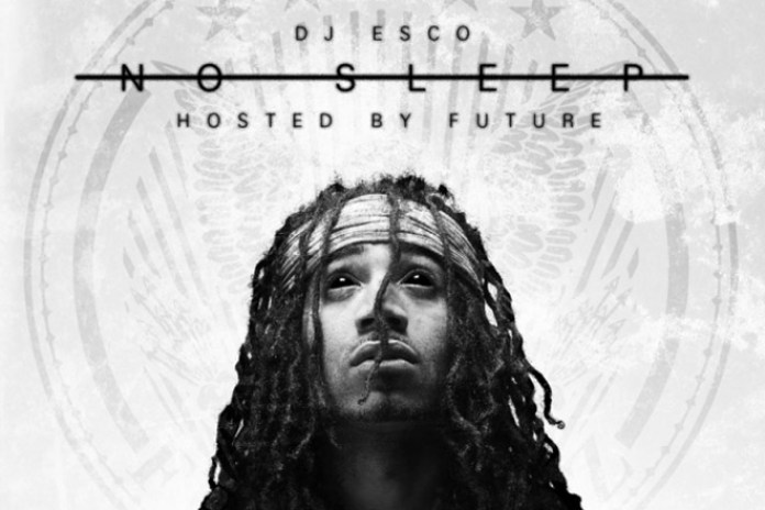DJ Esco & Future - No Sleep (Mixtape)