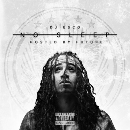 DJ Esco & Future - No Sleep (Mixtape)