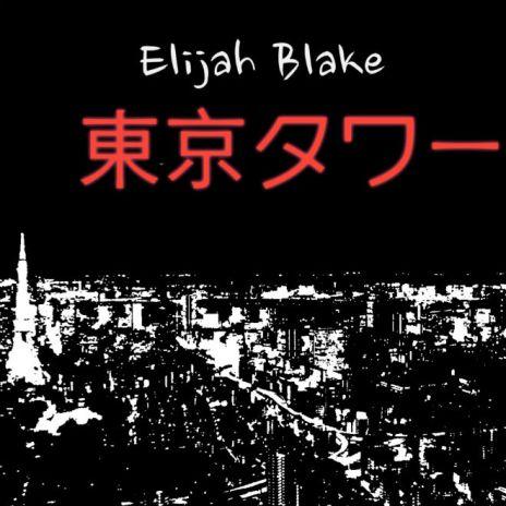 Elijah Blake – Towers Of Tokyo