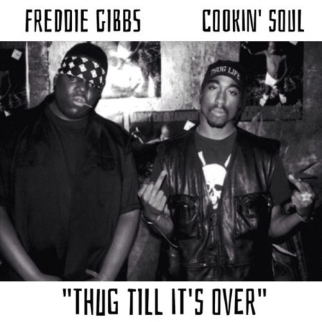 Freddie Gibbs - Thug Till It's Over (Produced by Cookin' Soul)