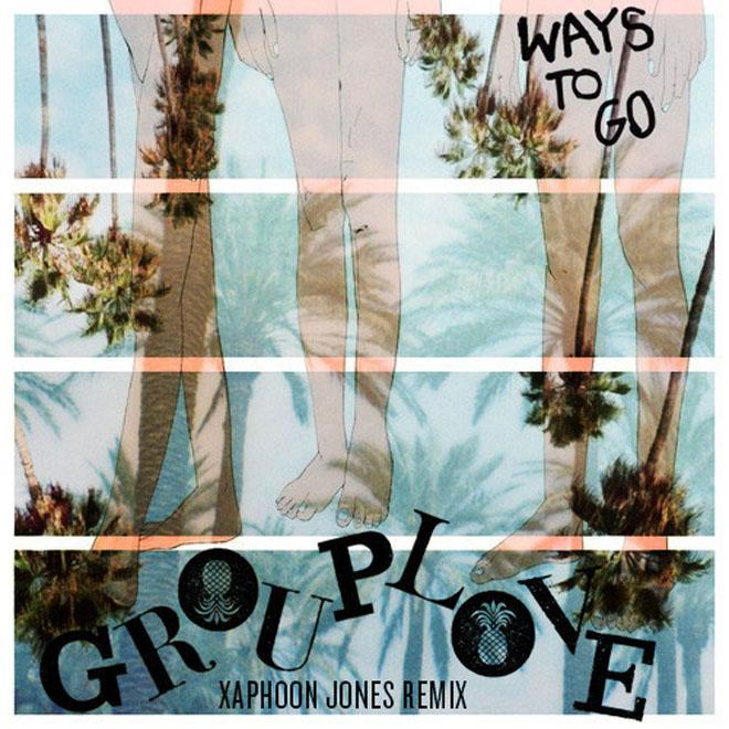Grouplove - Ways To Go (Xaphoon Jones Finale Remix)