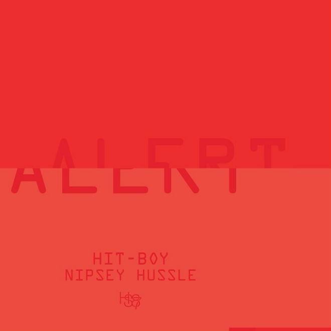 Hit-Boy featuring Nipsey Hussle - Alert