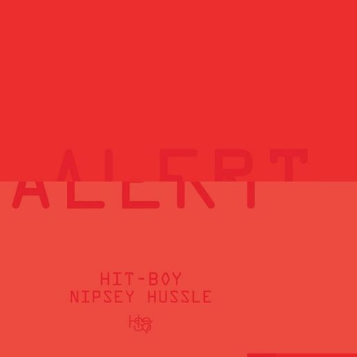 Hit-Boy featuring Nipsey Hussle - Alert