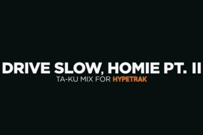 HYPETRAK Mix: Ta-ku - Drive Slow, Homie Pt.2 (Teaser)