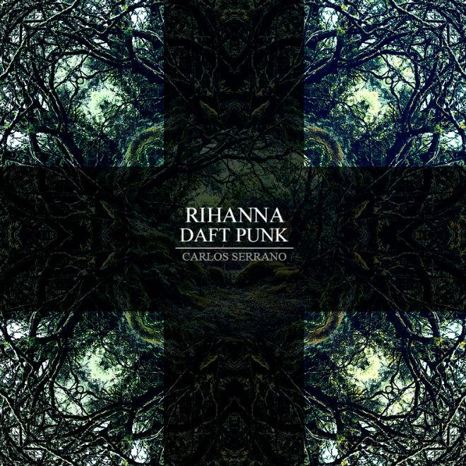 HYPETRAK Premiere: Rihanna vs. Daft Punk - Stay In The Horizon (Carlos Serrano Mix)
