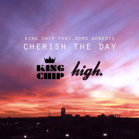 King Chip & Domo Genesis - Cherish The Day