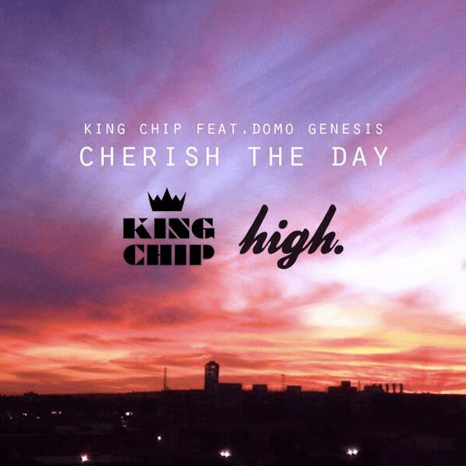 King Chip & Domo Genesis - Cherish The Day
