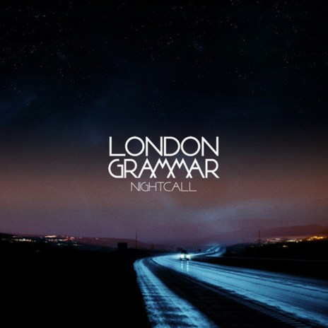 London Grammar - Everywhere You Go
