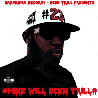 Mike WiLL Made-It & Been Trill - #MikeWiLLBeenTriLL (Hosted by Future)