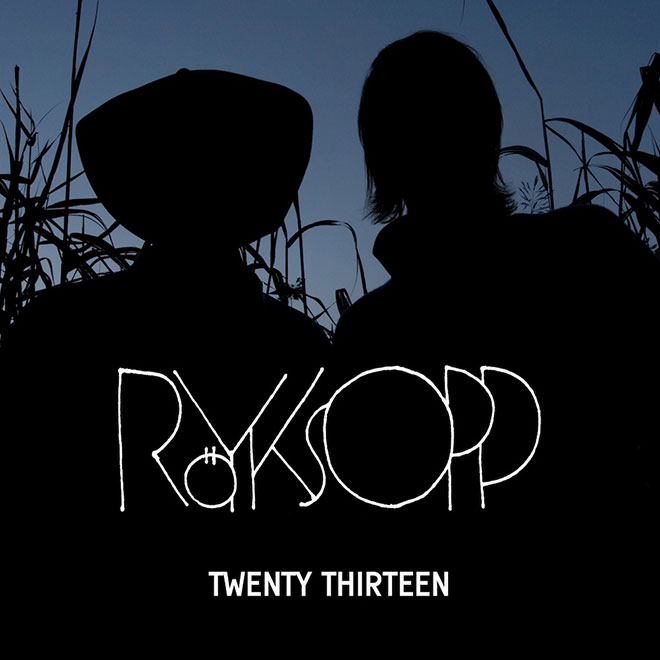Röyksopp featuring Jamie Irrepressible – Twenty Thirteen