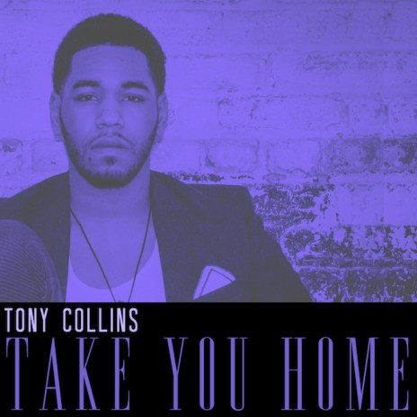 Tony Collins featuring Fat Tony - Take You Home